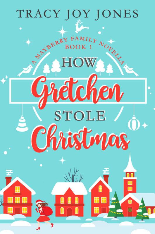 How Gretchen Stole Christmas - Tracy Joy Jones